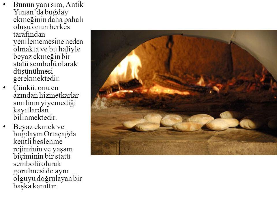 • Bunun yanı sıra, Antik Yunan'da buğday ekmeğinin daha pahalı oluşu onun herkes tarafından yenilememesine neden olmakta ve bu haliyle beyaz ekmeğin b