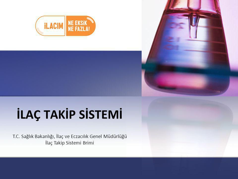 T.C. Sağlık Bakanlığı, İlaç ve Eczacılık Genel Müdürlüğü İlaç Takip Sistemi Brimi İLAÇ TAKİP SİSTEMİ
