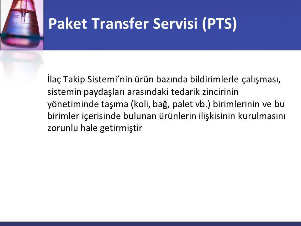 Paket Transfer Servisi (PTS) İlaç Takip Sistemi'nin ürün bazında bildirimlerle çalışması, sistemin paydaşları arasındaki tedarik zincirinin yönetiminde taşıma (koli, bağ, palet vb.) birimlerinin ve bu birimler içerisinde bulunan ürünlerin ilişkisinin kurulmasını zorunlu hale getirmiştir