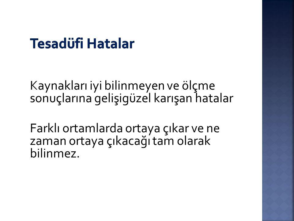 Baykul, Y.(2000) Eğitimde ve Psikolojide Ölçme ÖSYM Yayınları, Ankara.