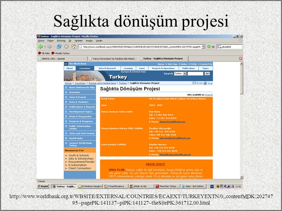 32 Sağlıkta dönüşüm projesi http://www.worldbank.org.tr/WBSITE/EXTERNAL/COUNTRIES/ECAEXT/TURKEYEXTN/0,,contentMDK:202747 95~pagePK:141137~piPK:141127~