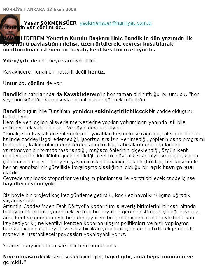HÜRRİYET ANKARA 23 Ekim 2008 Yaşar SÖKMENSÜER ysokmensuer@hurriyet.com.trysokmensuer@hurriyet.com.tr Umut da var çözüm de... KAVAKLIDEREM Yönetim Kuru