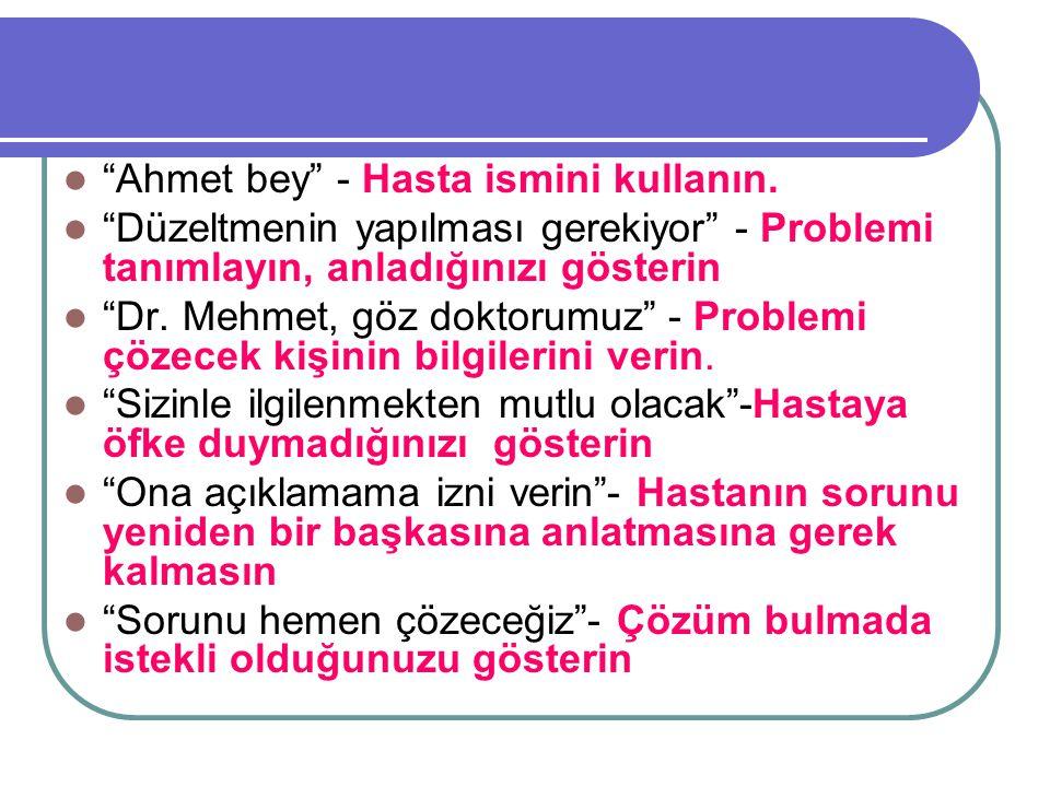  Ahmet bey - Hasta ismini kullanın.