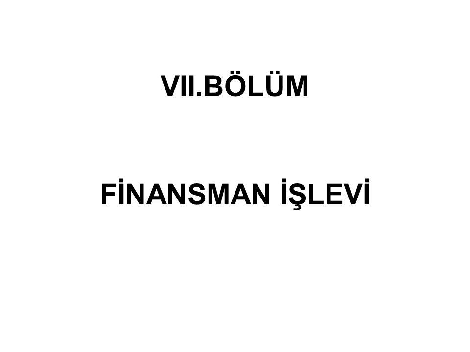 VII.BÖLÜM FİNANSMAN İŞLEVİ