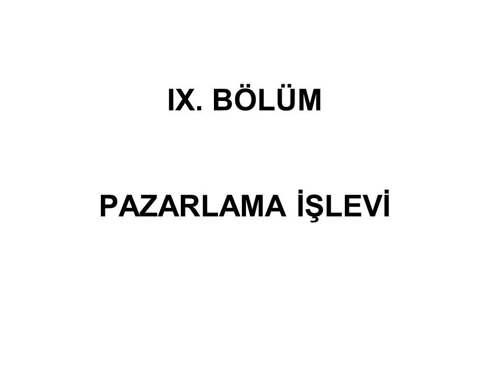 IX. BÖLÜM PAZARLAMA İŞLEVİ