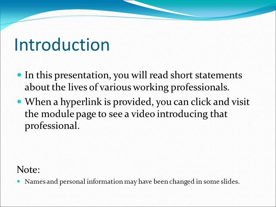 Introduction  In this presentation, you will read short statements about the lives of various working professionals.