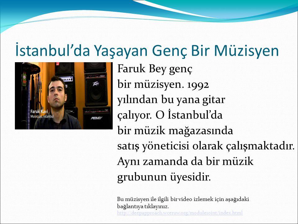 İstanbul'da Yaşayan Genç Bir Müzisyen Faruk Bey genç bir müzisyen.