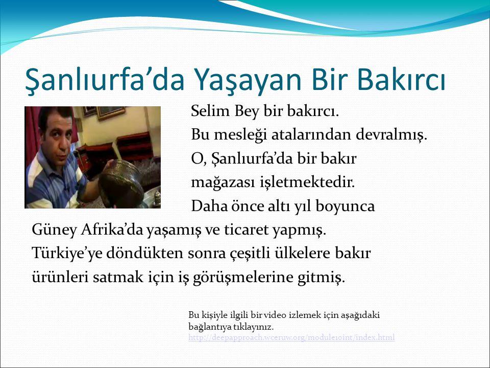 Şanlıurfa'da Yaşayan Bir Bakırcı Selim Bey bir bakırcı.