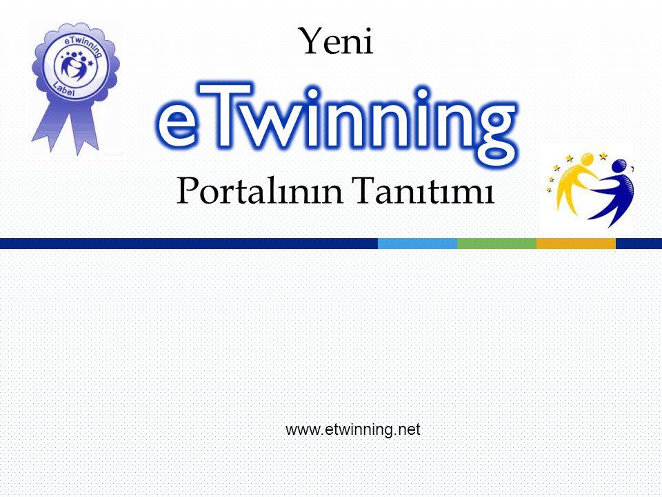 www.etwinning.net Yeni Portalının Tanıtımı