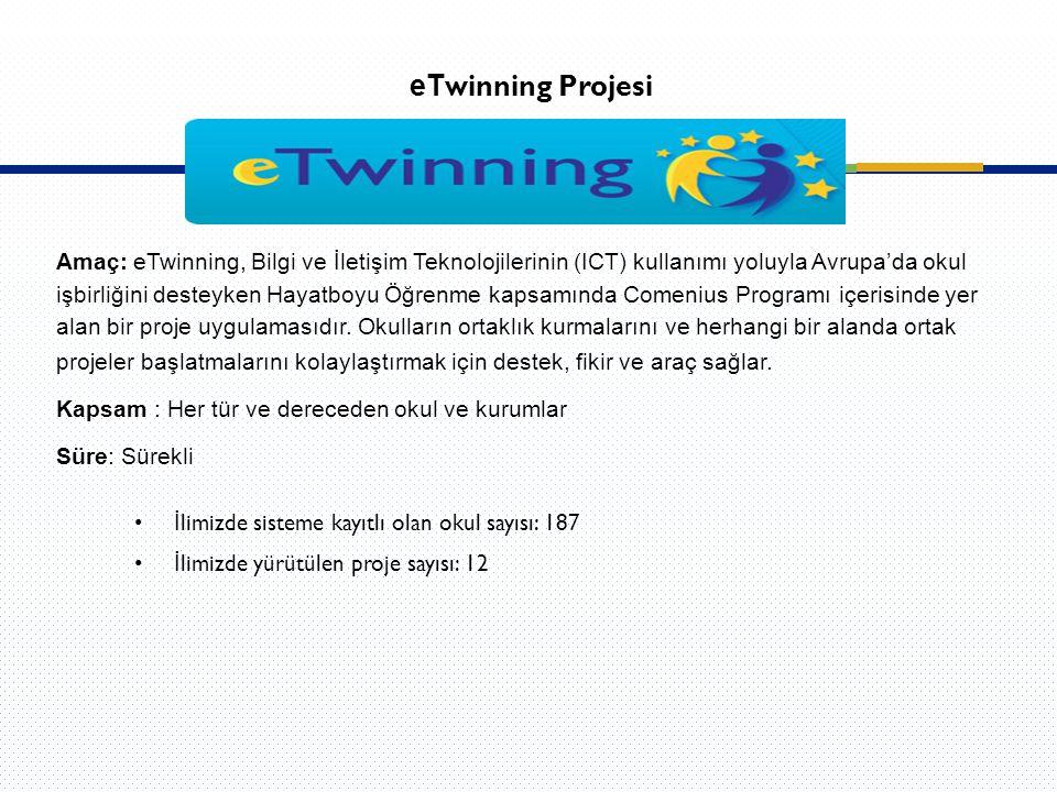 Amaç: eTwinning, Bilgi ve İletişim Teknolojilerinin (ICT) kullanımı yoluyla Avrupa'da okul işbirliğini desteyken Hayatboyu Öğrenme kapsamında Comenius