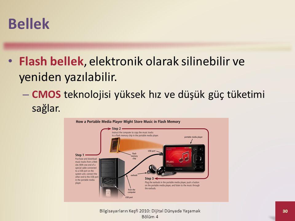 Bellek • Flash bellek, elektronik olarak silinebilir ve yeniden yazılabilir. – CMOS teknolojisi yüksek hız ve düşük güç tüketimi sağlar. Bilgisayarlar