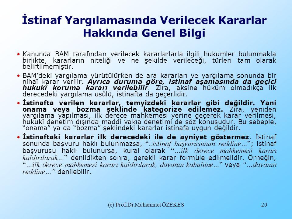 (c) Prof.Dr.Muhammet ÖZEKES20 •Kanunda BAM tarafından verilecek kararlarlarla ilgili hükümler bulunmakla birlikte, kararların niteliği ve ne şekilde v
