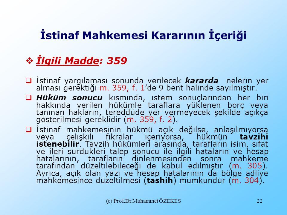 (c) Prof.Dr.Muhammet ÖZEKES22 İstinaf Mahkemesi Kararının İçeriği  İlgili Madde: 359  İstinaf yargılaması sonunda verilecek kararda nelerin yer alma