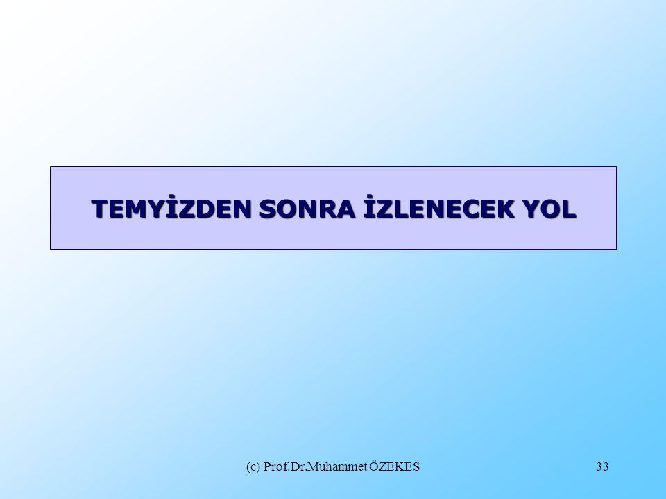 (c) Prof.Dr.Muhammet ÖZEKES33 TEMYİZDEN SONRA İZLENECEK YOL
