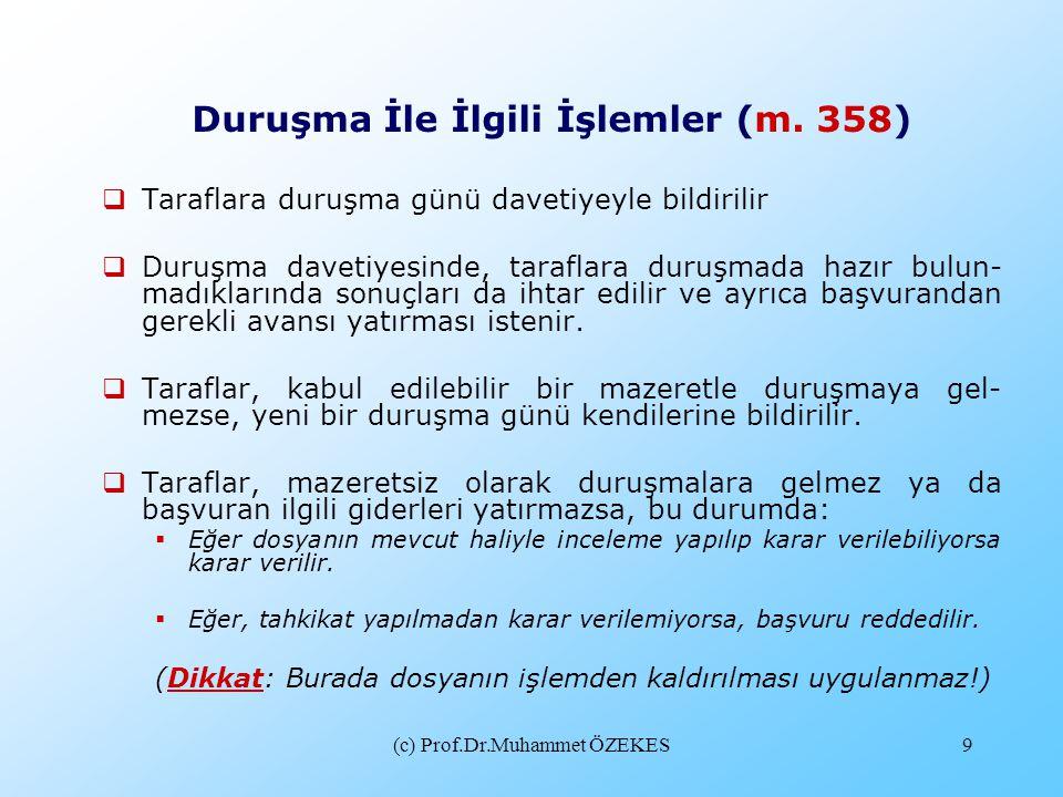 (c) Prof.Dr.Muhammet ÖZEKES9 Duruşma İle İlgili İşlemler (m. 358)  Taraflara duruşma günü davetiyeyle bildirilir  Duruşma davetiyesinde, taraflara d