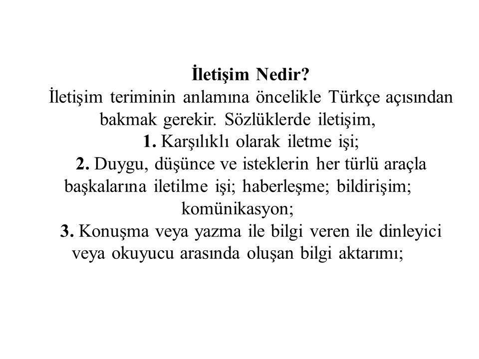 İletişim Nedir. İletişim teriminin anlamına öncelikle Türkçe açısından bakmak gerekir.