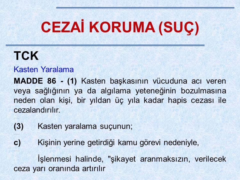 CEZAİ KORUMA (SUÇ) TCK Eziyet MADDE 96 - (1) Bir kimsenin eziyet çekmesine yol açacak davranışları gerçekleştiren kişi hakkında iki yıldan beş yıla kadar hapis cezasına hükmolunur.
