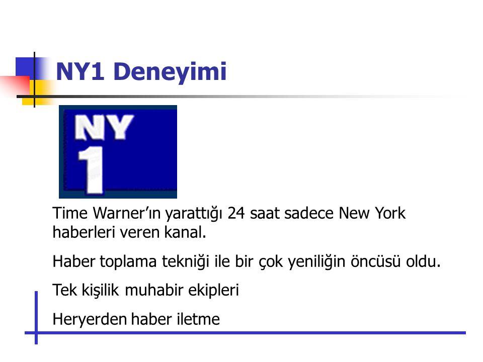 NY1 Deneyimi Time Warner'ın yarattığı 24 saat sadece New York haberleri veren kanal.