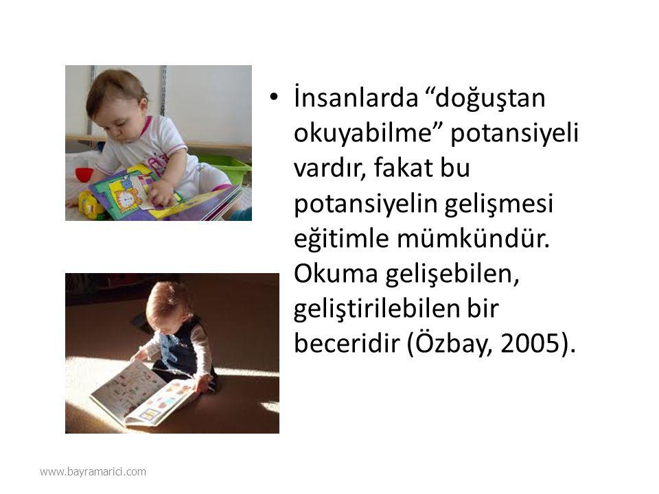 """• İnsanlarda """"doğuştan okuyabilme"""" potansiyeli vardır, fakat bu potansiyelin gelişmesi eğitimle mümkündür. Okuma gelişebilen, geliştirilebilen bir bec"""