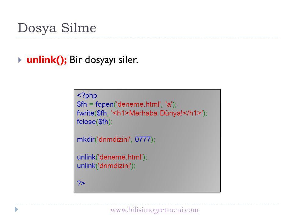 www.bilisimogretmeni.com Dosya Açma  fopen(); Bir dosya veya URL yi açar.