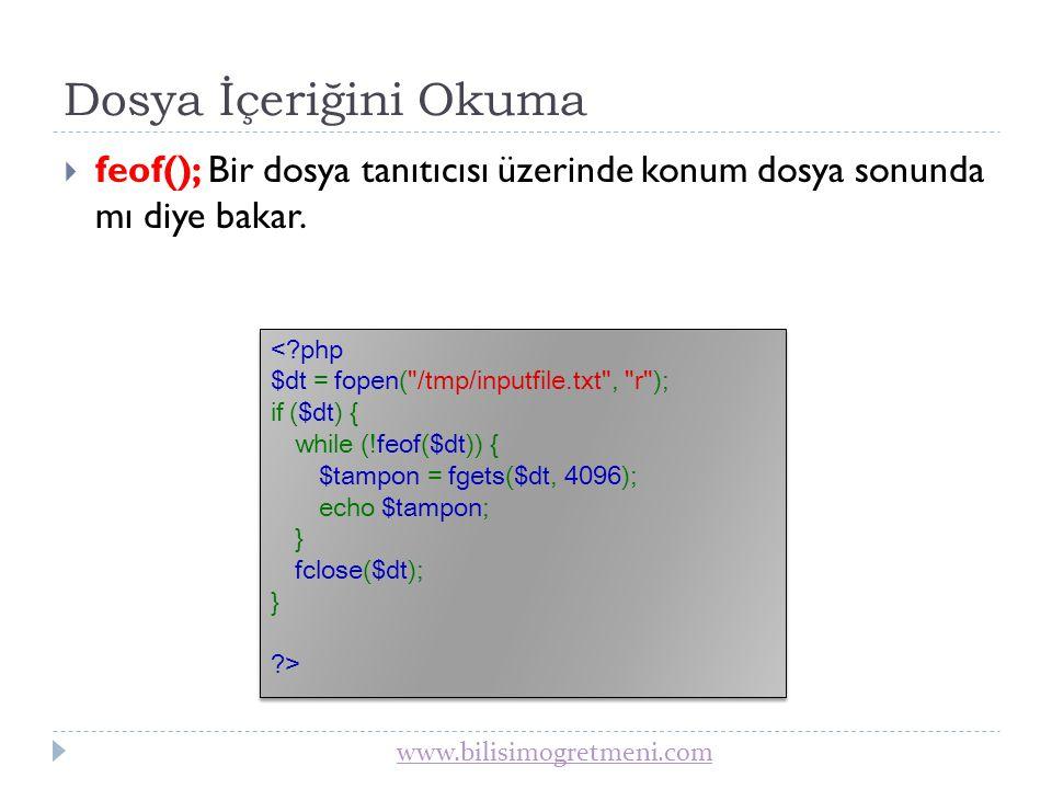 www.bilisimogretmeni.com Dosya İçeriğini Okuma  fread(); Dosyayı satır satır de ğ il de belirli uzunlukta okumak için kullanılır.