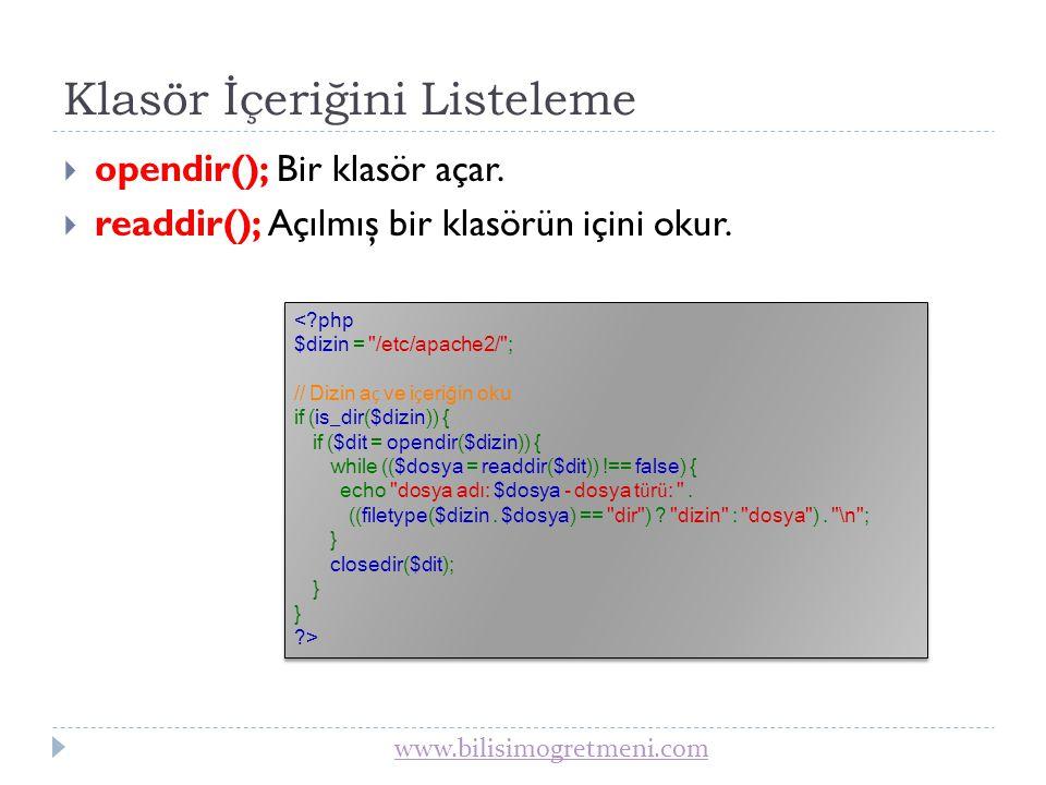 www.bilisimogretmeni.com Klasör Oluşturma  mkdir(); Dizin oluşturur.
