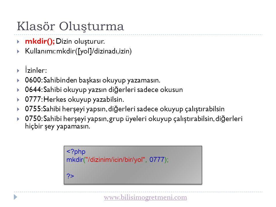 www.bilisimogretmeni.com Klasör Silme  rmdir(); Dizin siler.