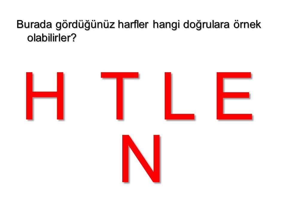 HTLE N Burada gördüğünüz harfler hangi doğrulara örnek olabilirler?