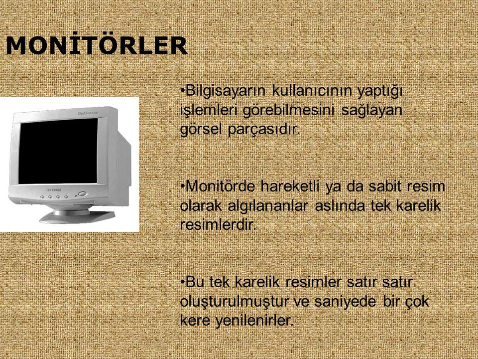MONİTÖRLER •Bilgisayarın kullanıcının yaptığı işlemleri görebilmesini sağlayan görsel parçasıdır. •Monitörde hareketli ya da sabit resim olarak algıla