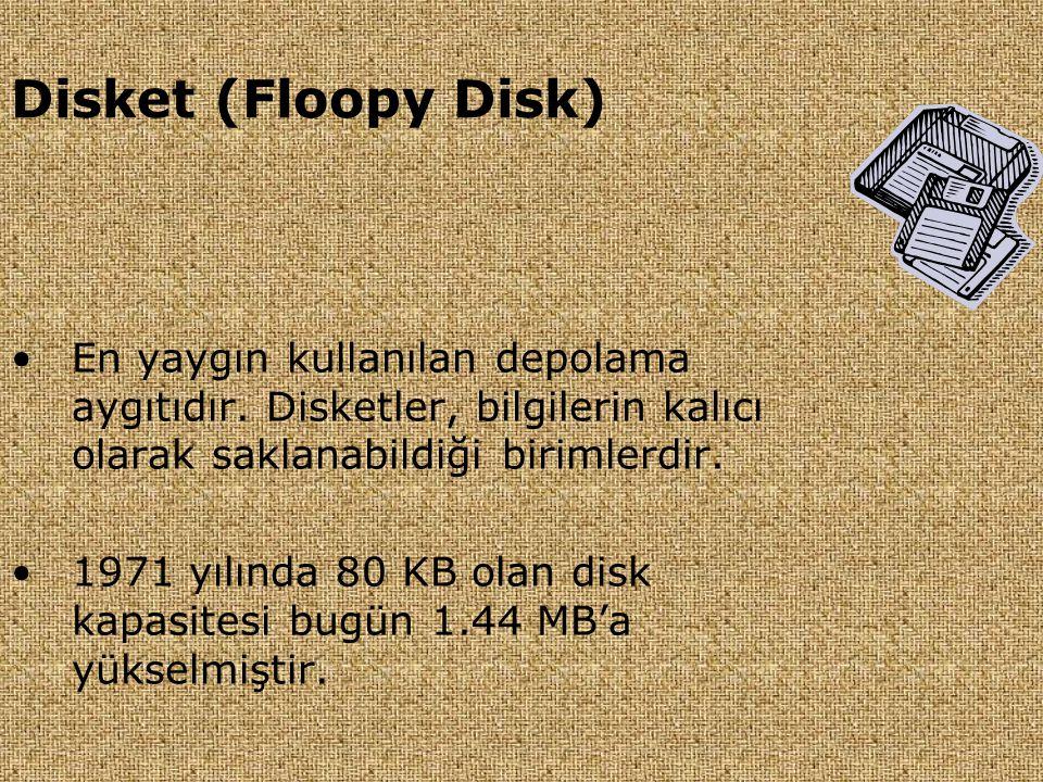 Disket (Floopy Disk) •En yaygın kullanılan depolama aygıtıdır. Disketler, bilgilerin kalıcı olarak saklanabildiği birimlerdir. •1971 yılında 80 KB ola