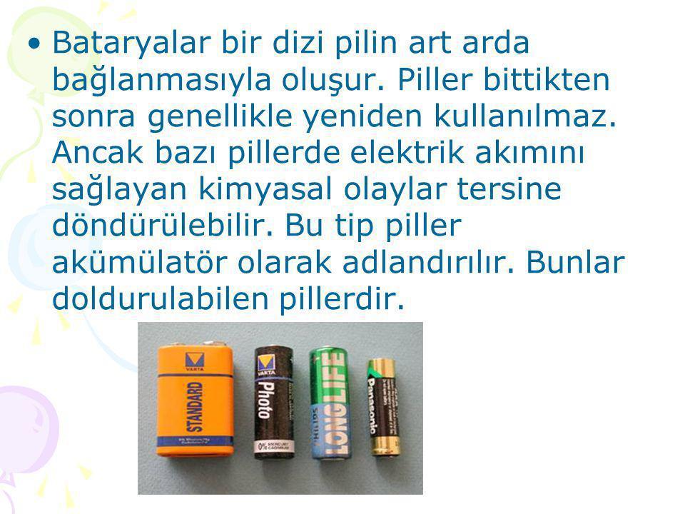 www.fendosyasi.com •Bataryalar bir dizi pilin art arda bağlanmasıyla oluşur. Piller bittikten sonra genellikle yeniden kullanılmaz. Ancak bazı pillerd