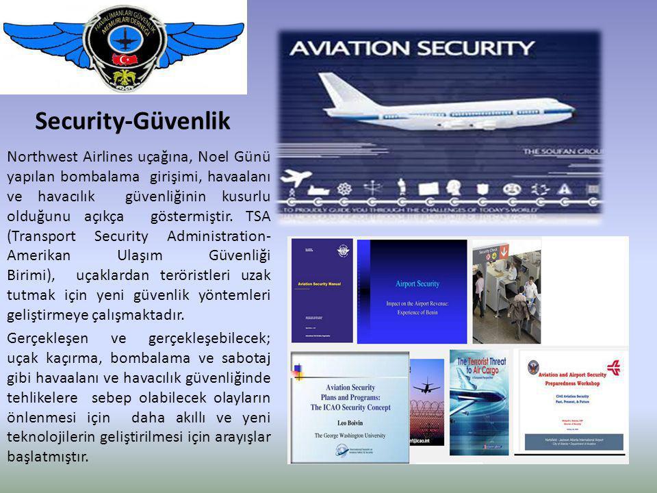 Security-Güvenlik Northwest Airlines uçağına, Noel Günü yapılan bombalama girişimi, havaalanı ve havacılık güvenliğinin kusurlu olduğunu açıkça göstermiştir.