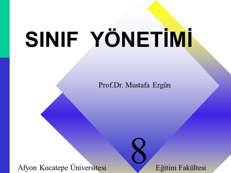 11 SINIF YÖNETİMİ Prof.Dr. Mustafa Ergün Afyon Kocatepe Üniversitesi Eğitim Fakültesi 8