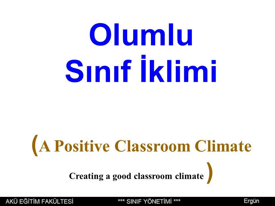 Olumlu Sınıf İklimi ( A Positive Classroom Climate Creating a good classroom climate )