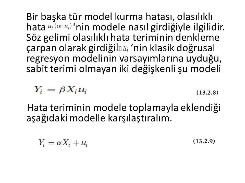 Bir başka tür model kurma hatası, olasılıklı hata 'nin modele nasıl girdiğiyle ilgilidir. Söz gelimi olasılıklı hata teriminin denkleme çarpan olarak
