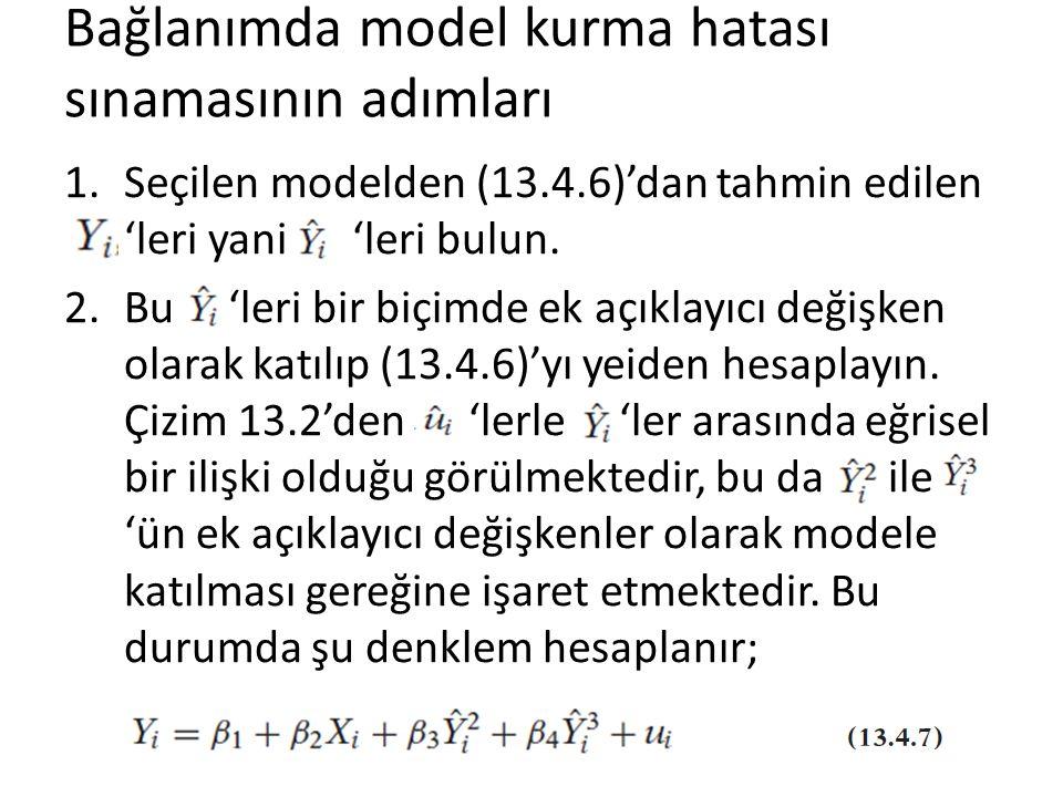 Bağlanımda model kurma hatası sınamasının adımları 1.Seçilen modelden (13.4.6)'dan tahmin edilen 'leri yani 'leri bulun. 2.Bu 'leri bir biçimde ek açı