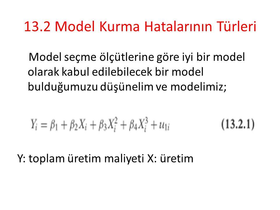13.2 Model Kurma Hatalarının Türleri Model seçme ölçütlerine göre iyi bir model olarak kabul edilebilecek bir model bulduğumuzu düşünelim ve modelimiz