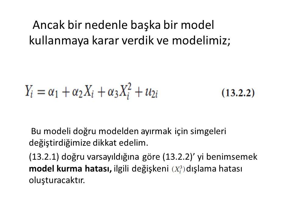 Daha açık olarak şu modeli tahmin ediyoruz; Burada C modelinden tahmin edilmiş Y değerleridir.