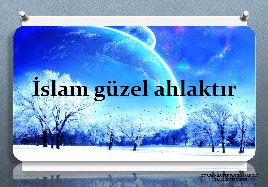 İslam güzel ahlaktır BURSA NİLÜFER FATİH ANADOLU İMAM HATİP LİSESİ