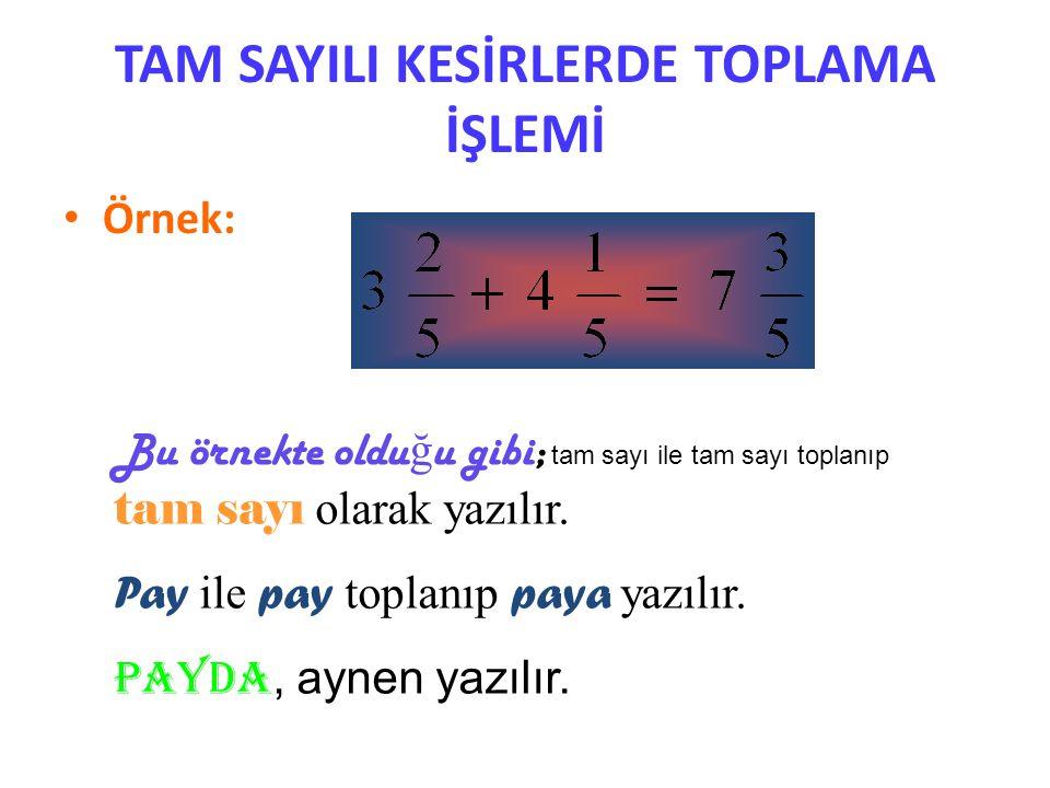 PAYDA EŞİTLEME •Ö•Örnek: 2/5 ile 3/4 kesirlerini p ayda eşitleyerek toplama işlemini yapalım. (4)(5) olur. Bu bir bileşik kesirdir, tam sayılı kesre ç