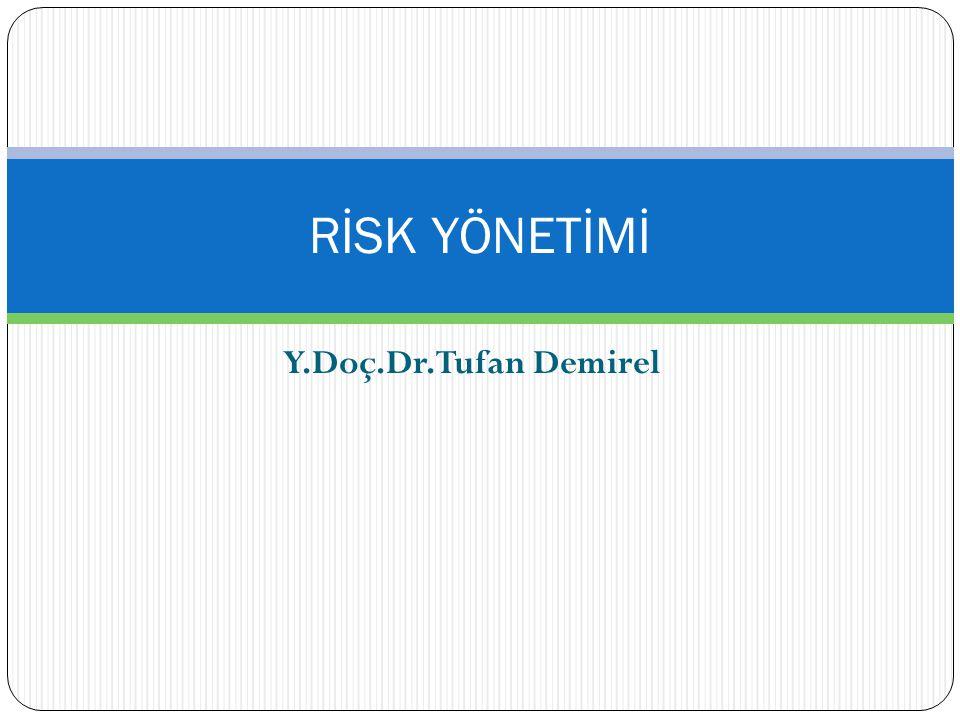 Y.Doç.Dr.Tufan Demirel RİSK YÖNETİMİ
