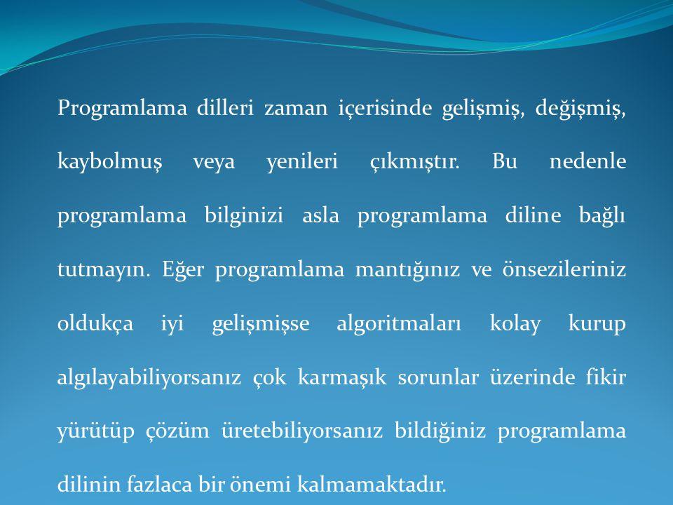 Programlama dilleri zaman içerisinde gelişmiş, değişmiş, kaybolmuş veya yenileri çıkmıştır. Bu nedenle programlama bilginizi asla programlama diline b