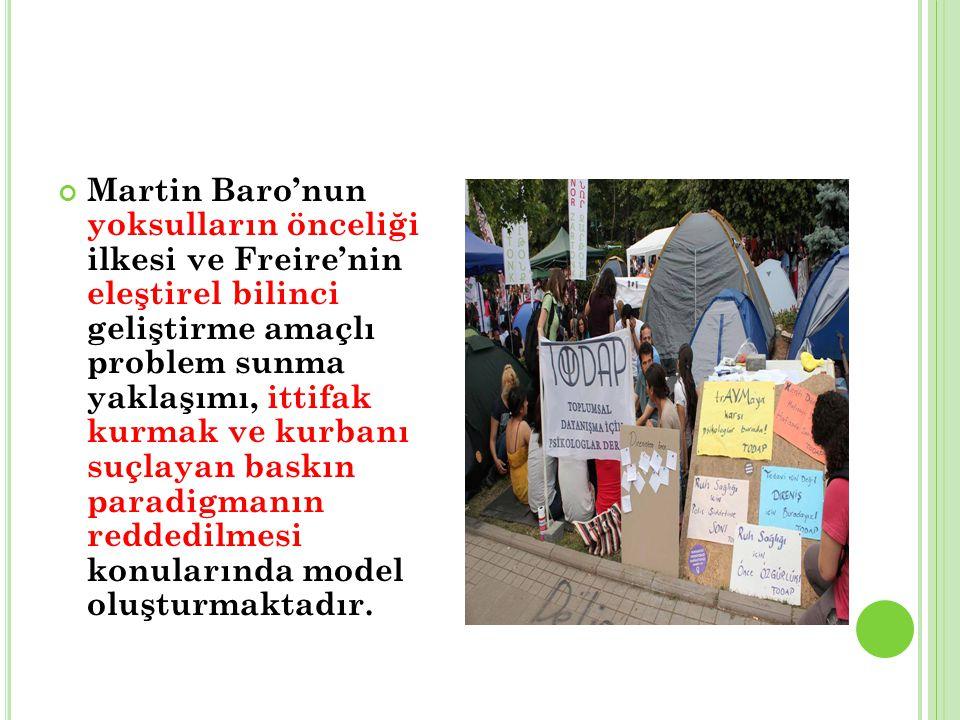 Martin Baro'nun yoksulların önceliği ilkesi ve Freire'nin eleştirel bilinci geliştirme amaçlı problem sunma yaklaşımı, ittifak kurmak ve kurbanı suçla
