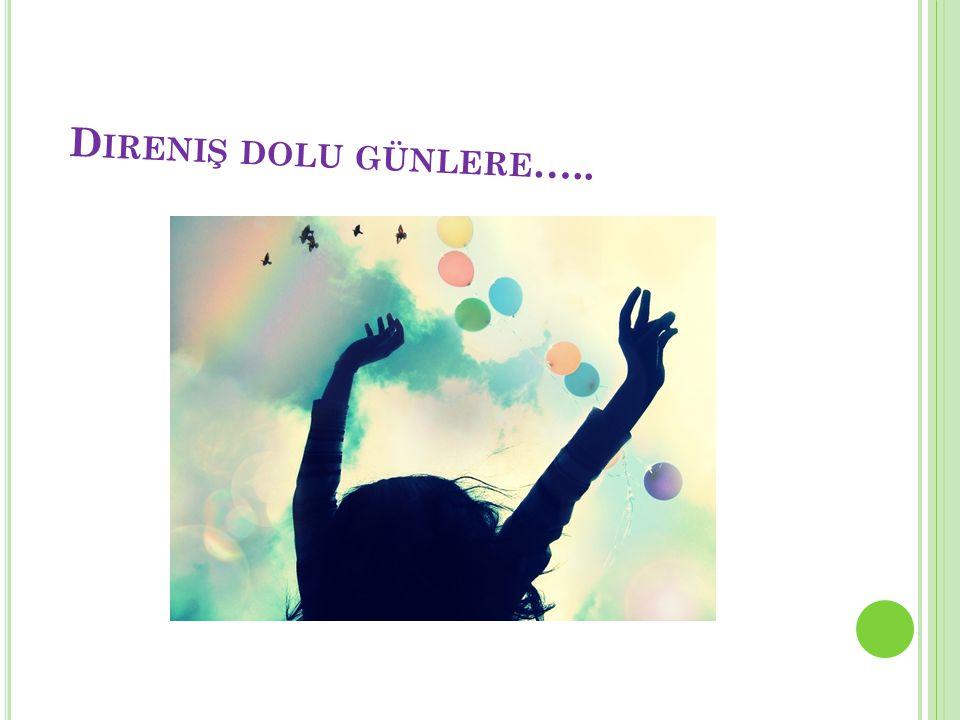 D IRENIŞ DOLU GÜNLERE …..
