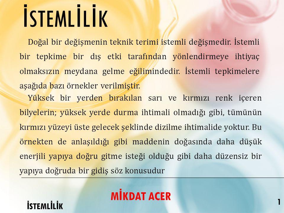 32 İ STEML İ L İ K GİBBS SERBEST ENERJİSİ Termodinamiğin II.