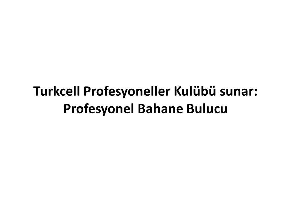 Turkcell Profesyoneller Kulübü sunar: Profesyonel Bahane Bulucu