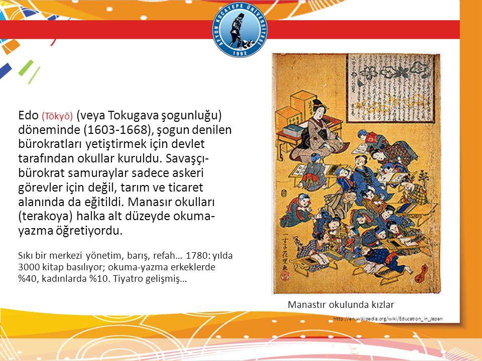 Edo (Tōkyō) (veya Tokugava şogunluğu) döneminde (1603-1668), şogun denilen bürokratları yetiştirmek için devlet tarafından okullar kuruldu. Savaşçı- b