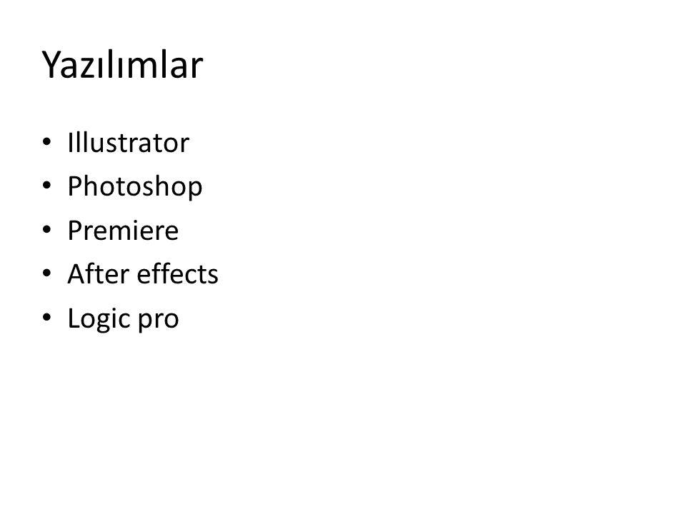 Yazılımlar • Illustrator • Photoshop • Premiere • After effects • Logic pro