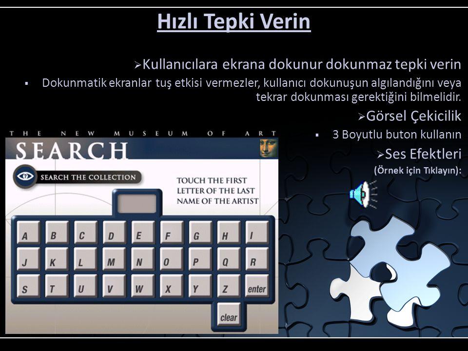 İmleçi (Cursor) Kapatın  Kullanıcı imleç oku yerine tüm ekrana odaklanmalıdır  Kullanıcı bir mouse kullanıyormuş hissine kapılmamalıdır  Eğer iyi b