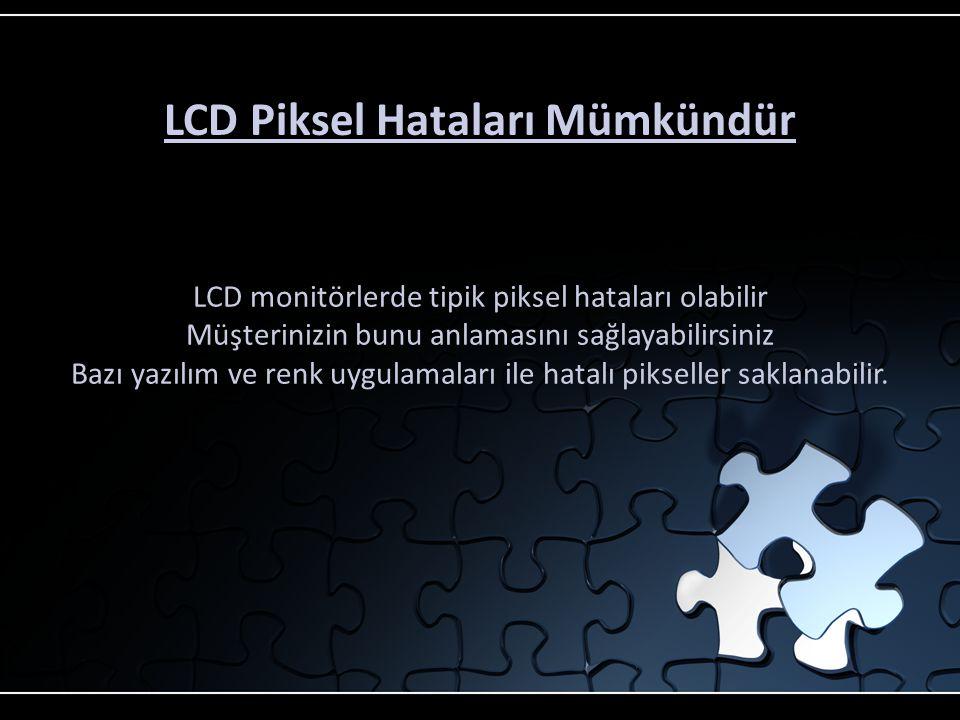 LCD Varsayılan Çözünürlüğü  CRT monitörlerin aksine LCD için yapılan yazlımlar varsayılan çözünürlüğe göre yapılmalıdır.